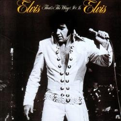 Elvis Presley - Thats the Way It Is