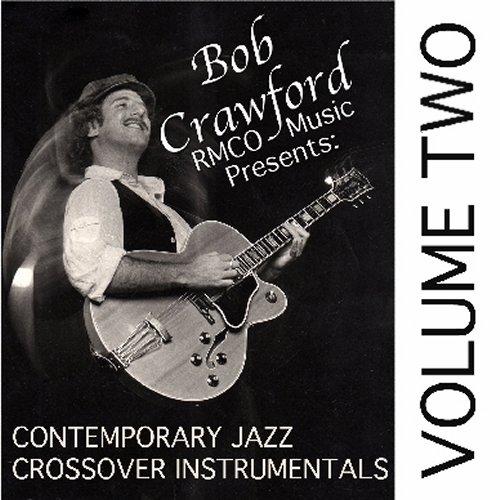 Bob Crawford Contemporary Jazz Crossover Instrumental CD vol 2