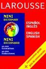 Larousse Mini Diccionario Espanol-Ingles/Ingles-Espanol / Larousse Mini Dictionary Spanish-English/English-Spanish