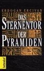 Archäologie - Das Sternentor der Pyramiden. Geheime Wege in den Kosmos