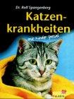 Katzenkrankheiten - von Rolf Spangenberg