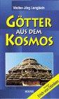 Archäologie - Götter aus dem Kosmos - Walter-Jörg Langbein