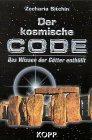 Archäologie - Der kosmische Code. Das Wissen der Götter enthüllt