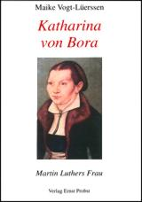 Katharina von Bora – Martin Luthers Frau