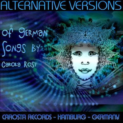 Alternative Versions of German Songs by Carola Rost