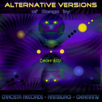 Carola Rost - Alternative Versions of Songs by Carola Rost
