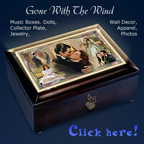 GONE WITH THE WIND Music Boxes, Dolls & Posters